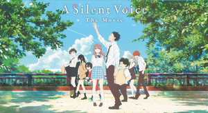A SILENT VOICE: THE MOVIE EXTENDED!