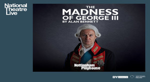 2577 NT LIVE: THE MADNESS OF KING GEORGE III