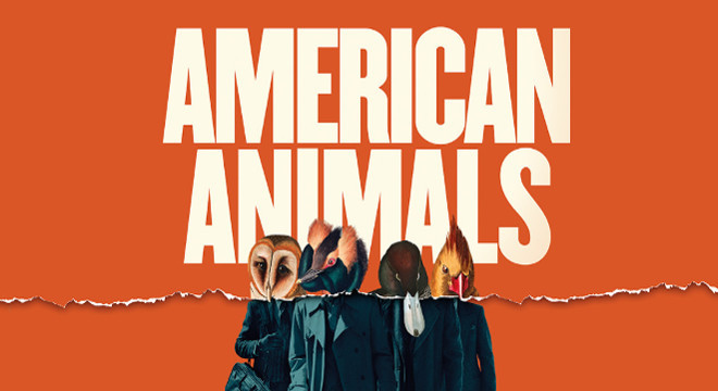 2724 AMERICAN ANIMALS PREVIEW EVENT