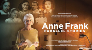 HELEN MIRREN presents ANNE FRANK PARALLEL STORIES