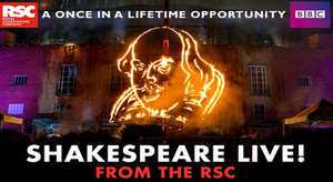 SHAKESPEARE LIVE! FROM FROM THE RSC