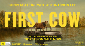 FIRST COW in Cinema 'CONVERSATIONS with ORION LEE'