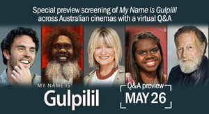 My Name is Gulpilil � National Live Virtual Q&A