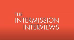 The Intermission Interviews